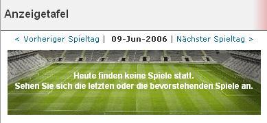 Fussball WM 2006: Heute finden keine Spiele statt