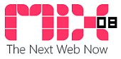 MIX08 - The Next Web Now